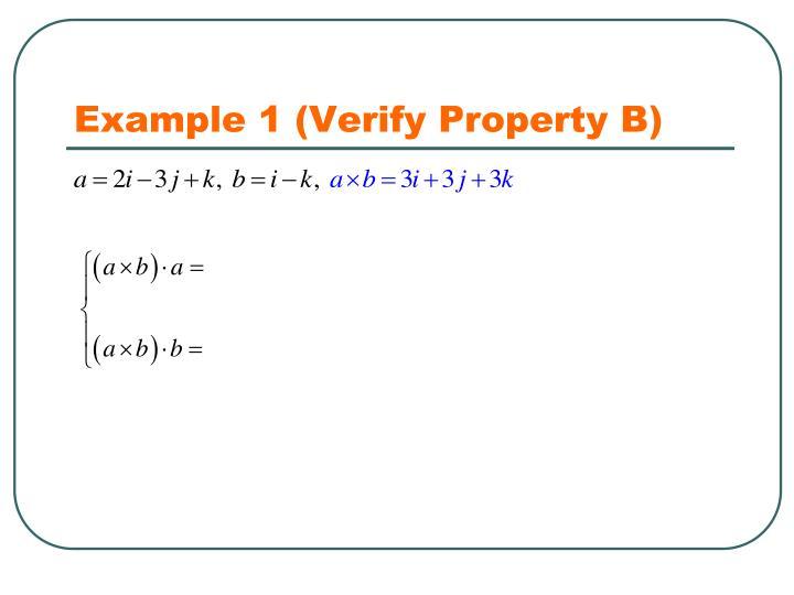 Example 1 (Verify Property B)