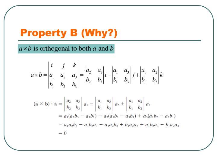 Property B (Why?)