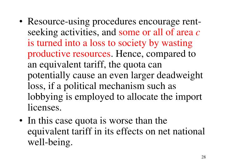 Resource-using procedures encourage rent-seeking activities, and