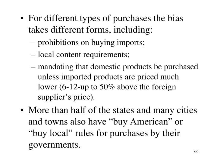 For different types of purchases the bias takes different forms, including: