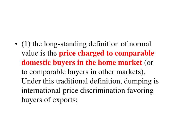 (1) the long-standing definition of normal value is the