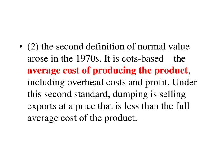 (2) the second definition of normal value arose in the 1970s. It is cots-based – the
