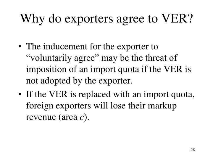 Why do exporters agree to VER?