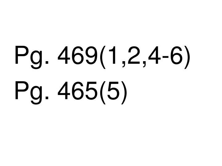 Pg. 469(1,2,4-6)