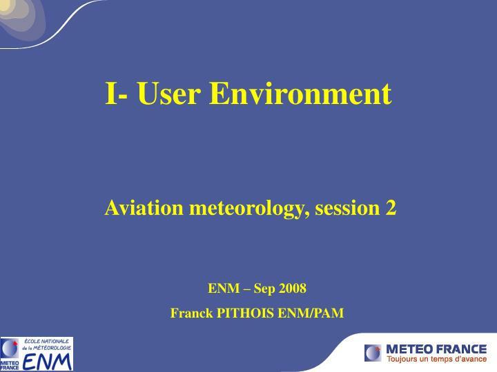i user environment