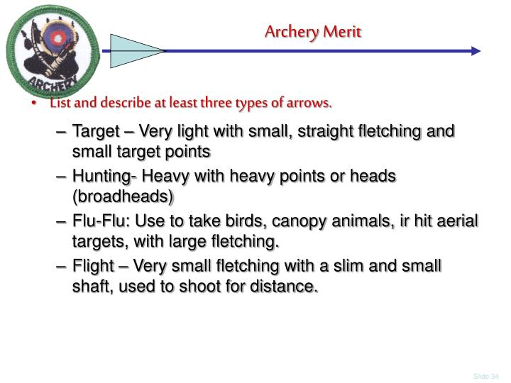 List and describe at least three types of arrows.