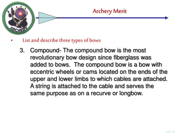 List and describe three types of bows