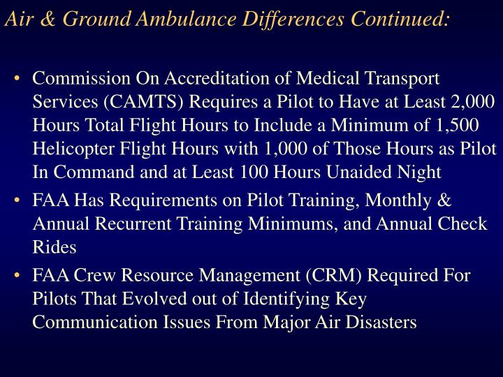 Air & Ground Ambulance Differences Continued: