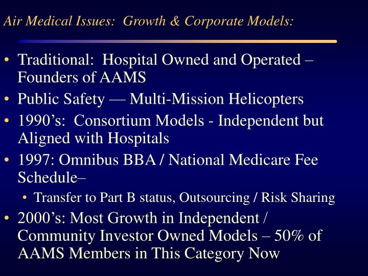 Air Medical Issues:  Growth & Corporate Models: