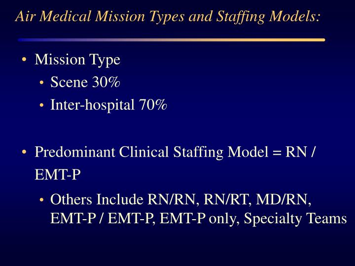 Air Medical Mission Types and Staffing Models: