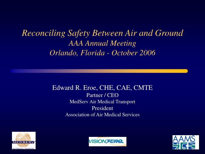 reconciling safety between air and ground aaa annual meeting orlando florida october 2006