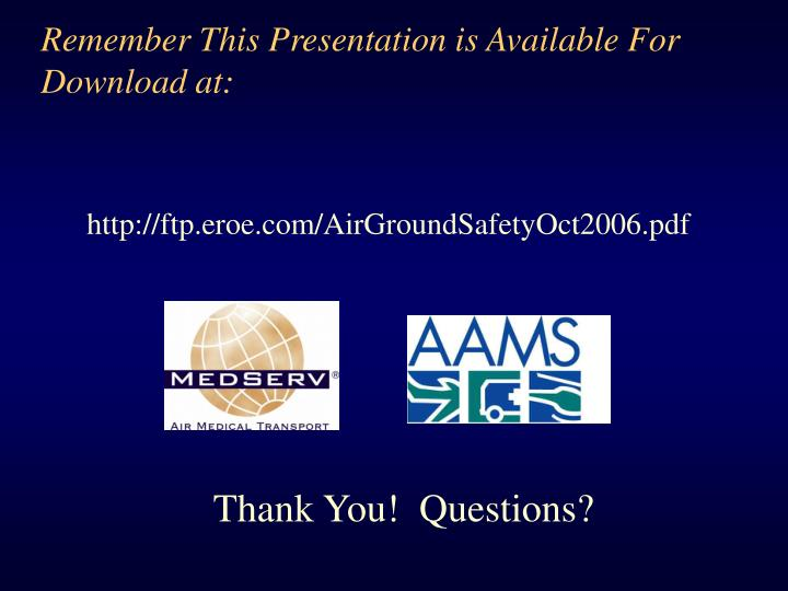 Remember This Presentation is Available For Download at: