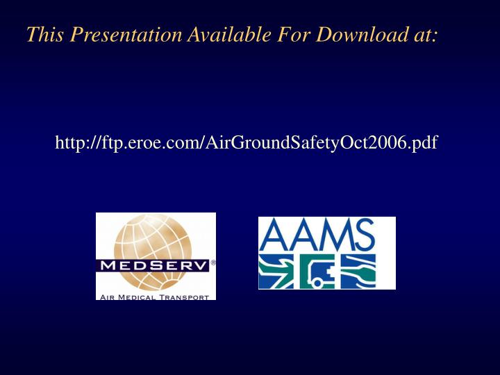 This Presentation Available For Download at: