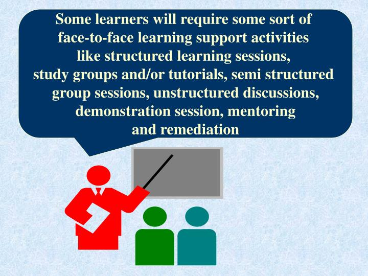 Some learners will require some sort of