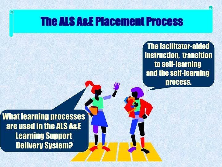 The ALS A&E Placement Process