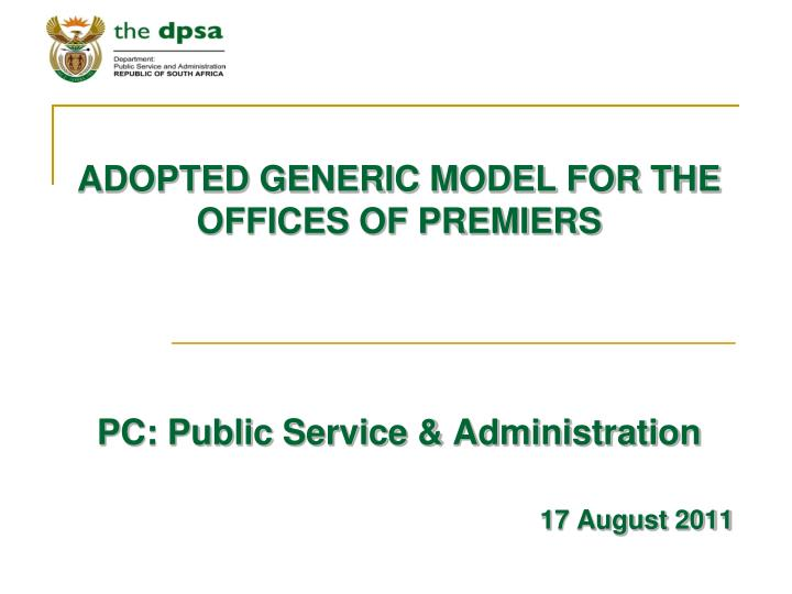ADOPTED GENERIC MODEL FOR THE OFFICES OF PREMIERS