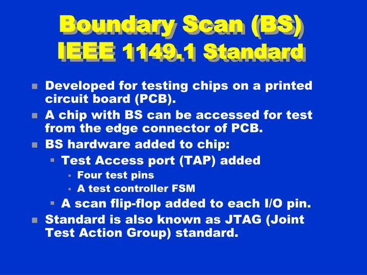 Boundary Scan (BS)