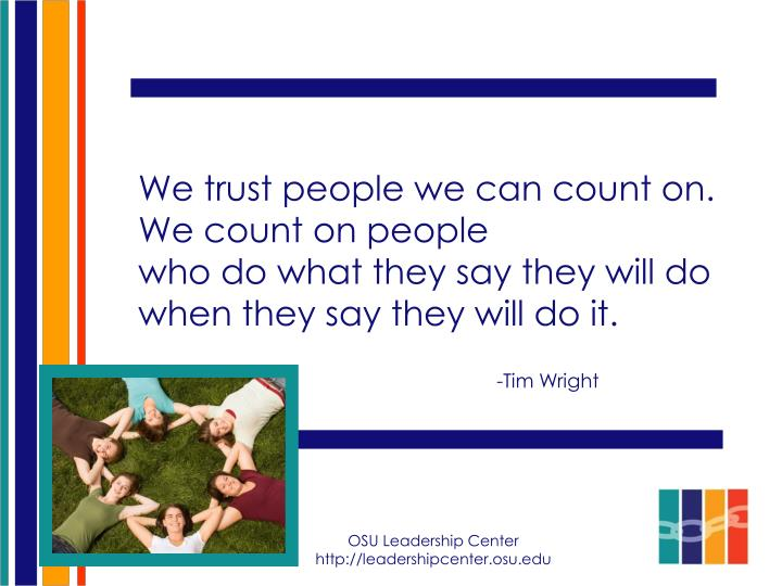 We trust people we can count on. We count on people