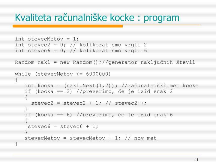 Kvaliteta računalniške kocke : program