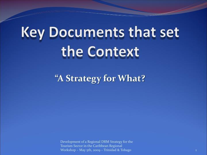 Key Documents that set the Context