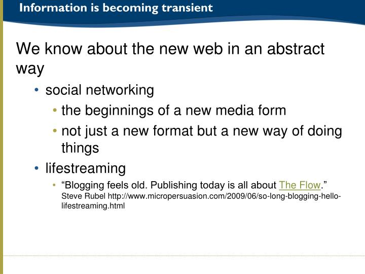 Information is becoming transient