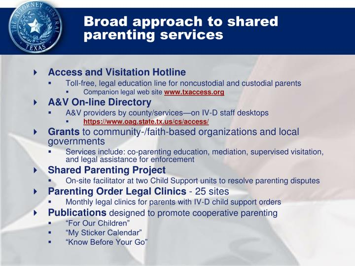 Broad approach to shared parenting services