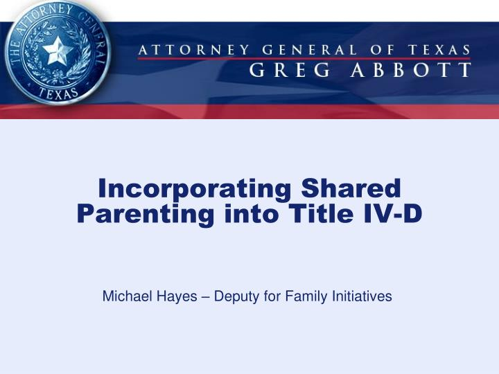 incorporating shared parenting into title iv d