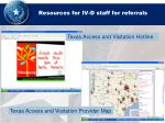 resources for iv d staff for referrals