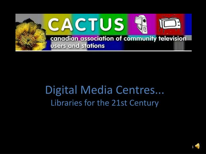 digital media centres libraries for the 21st century