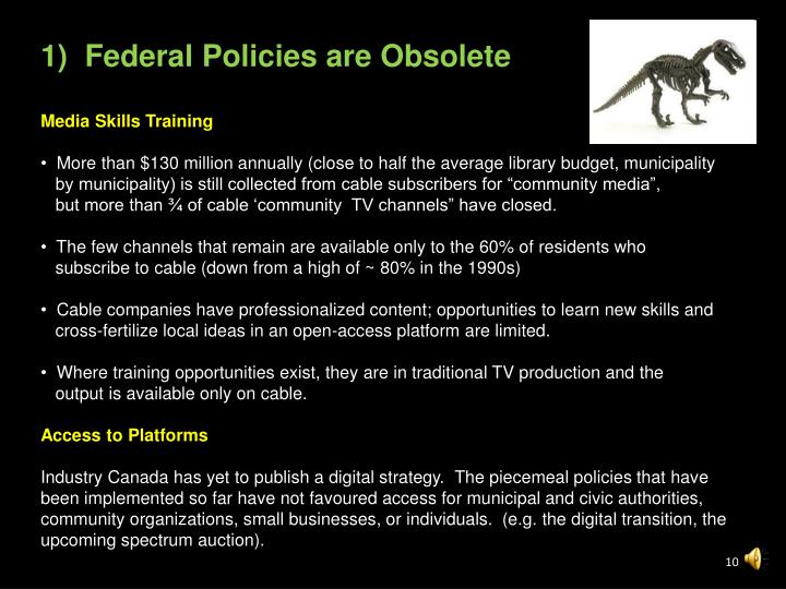 1)  Federal Policies are Obsolete