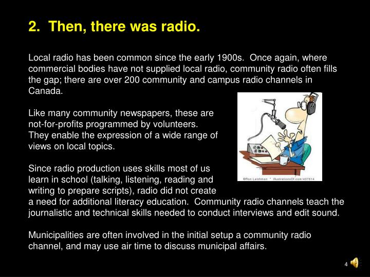 2.  Then, there was radio.
