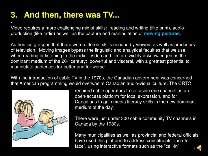 3.   And then, there was TV...