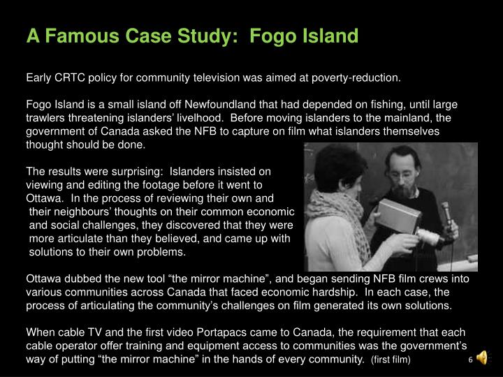 A Famous Case Study:  Fogo Island