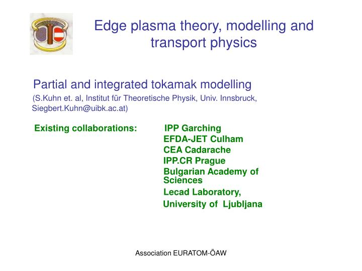 Edge plasma theory modelling and transport physics