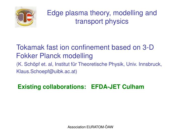 Edge plasma theory modelling and transport physics1