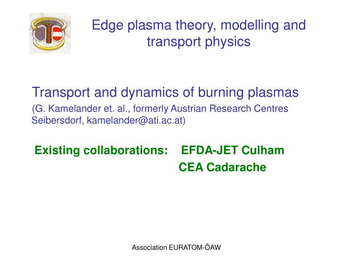 Edge plasma theory, modelling and transport physics