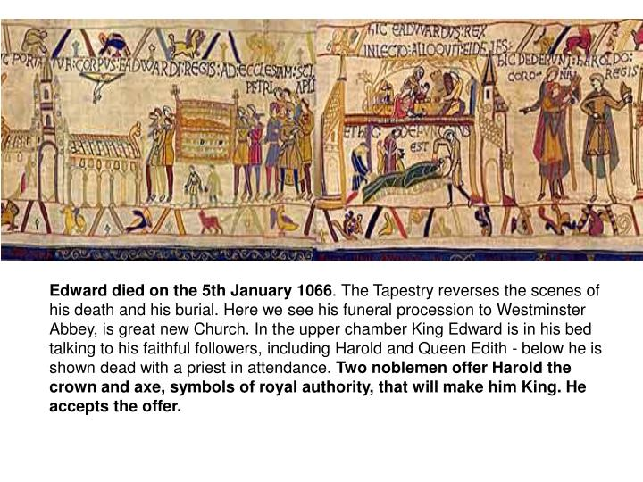 Edward died on the 5th January 1066
