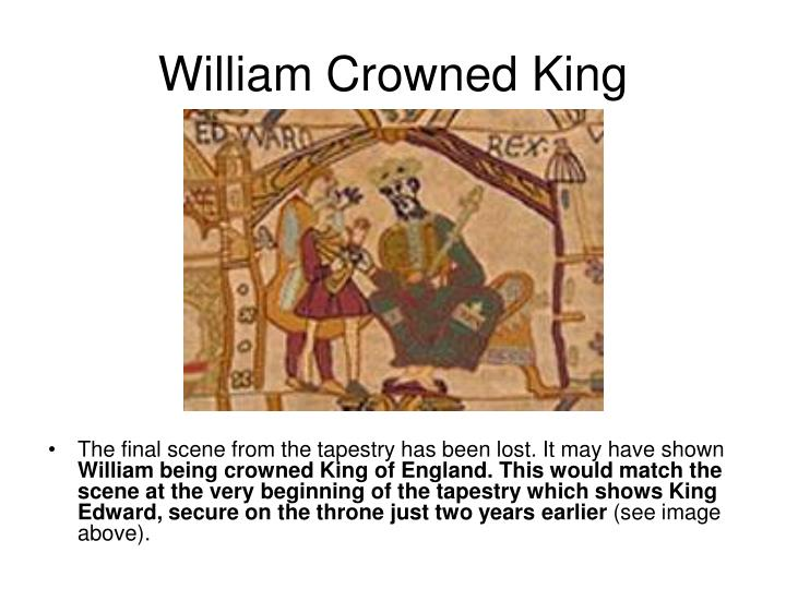 William Crowned King