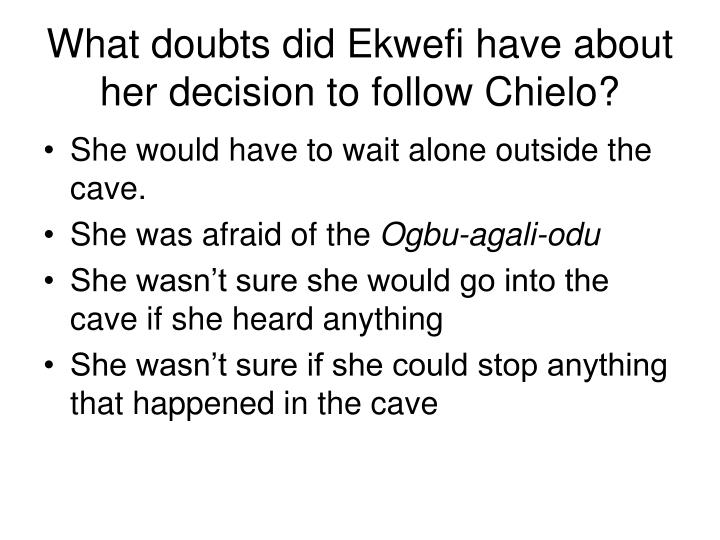 What doubts did Ekwefi have about her decision to follow Chielo?