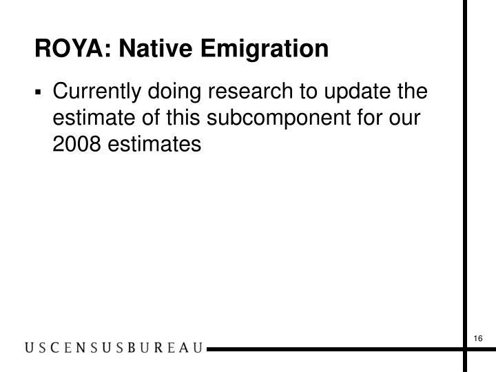 ROYA: Native Emigration