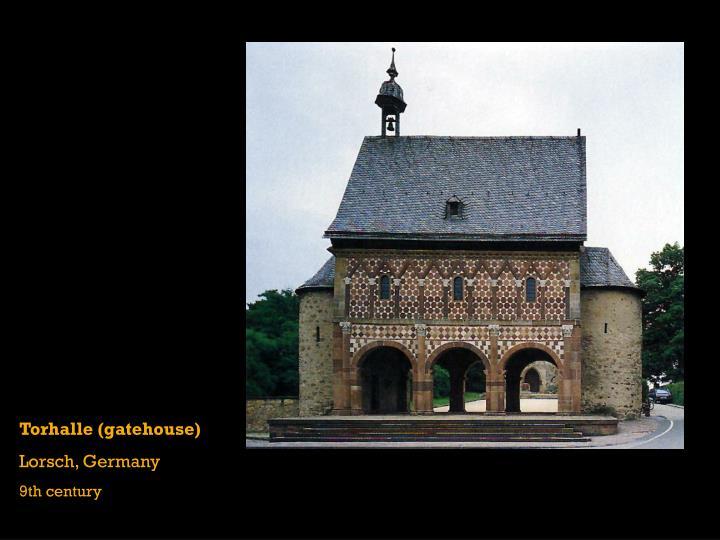 Torhalle (gatehouse)