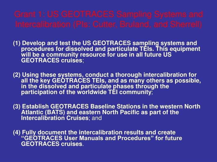 Grant 1: US GEOTRACES Sampling Systems and Intercalibration (PIs: Cutter, Bruland, and Sherrell)