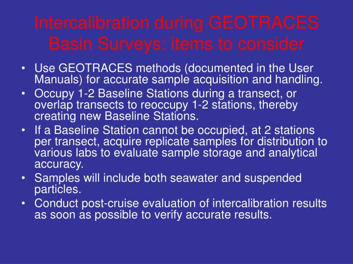 Intercalibration during GEOTRACES Basin Surveys: items to consider