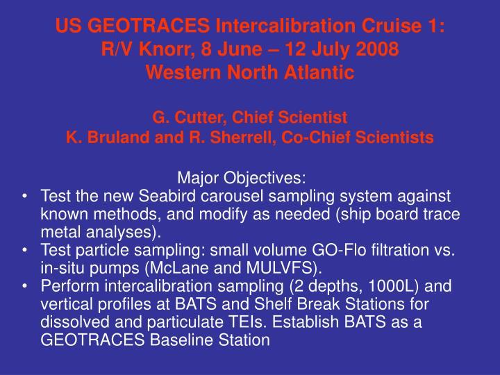 US GEOTRACES Intercalibration Cruise 1: