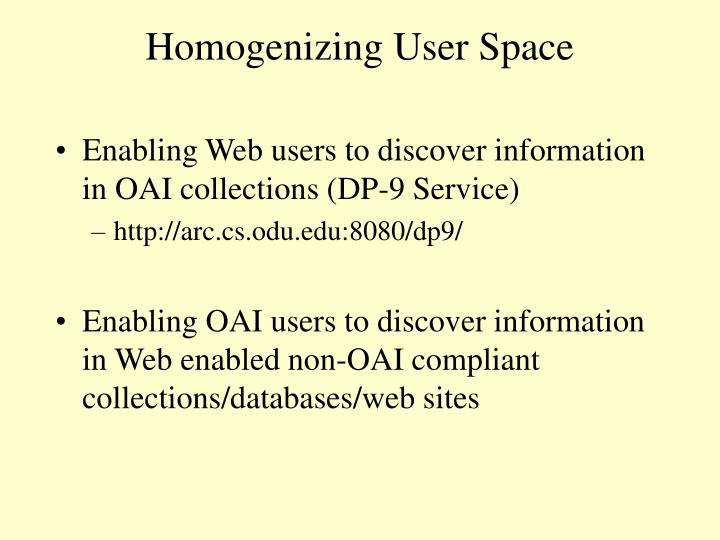 Homogenizing User Space