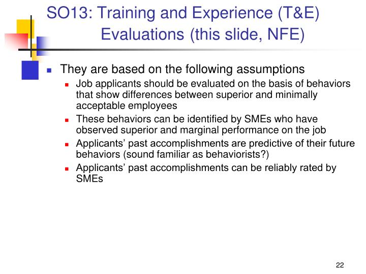 SO13: Training and Experience (T&E)