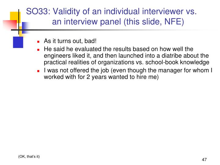SO33: Validity of an individual interviewer vs.