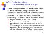so5 application blanks the more the better danger
