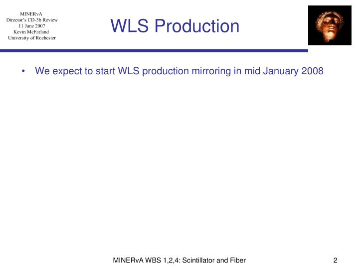WLS Production