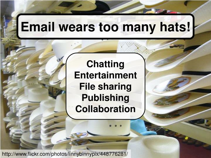 Email wears too many hats!